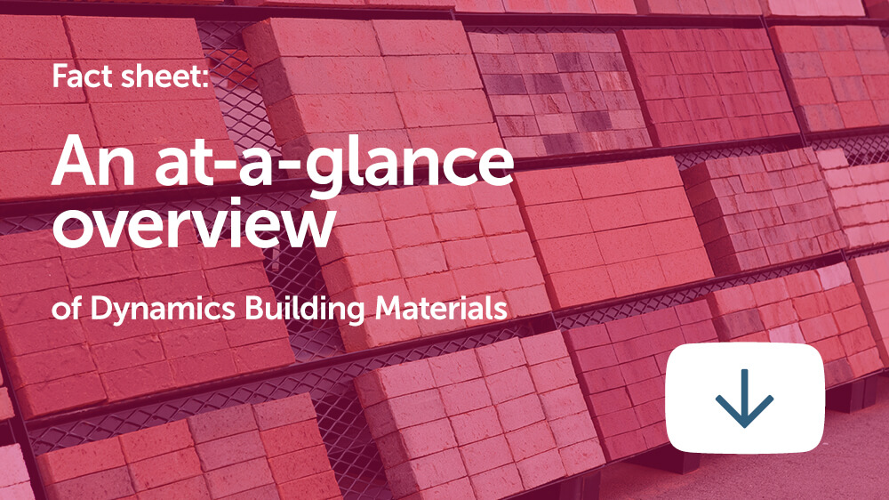 Fact Sheet: An At-A-Glance Overview of Dynamics Building Materials